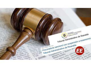 Suspendidos exasesores del Tribunal Administrativo Risaralda por ocultar expedientes y entorpecer acciones judiciales