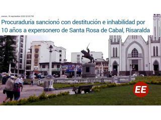 Procuraduría General destituyó e inabilitó a expersonero de Santa Rosa de Cabal