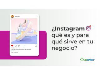 ¿Instagram qué es y para qué sirve en tu negocio?